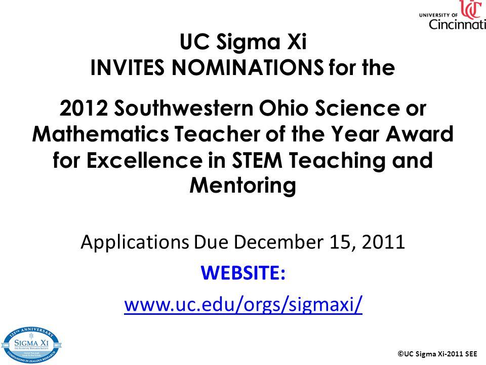 Applications Due December 15, 2011 WEBSITE: www.uc.edu/orgs/sigmaxi/