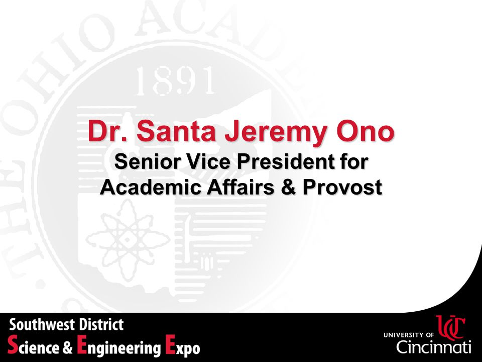 Dr. Santa Jeremy Ono Senior Vice President for Academic Affairs & Provost