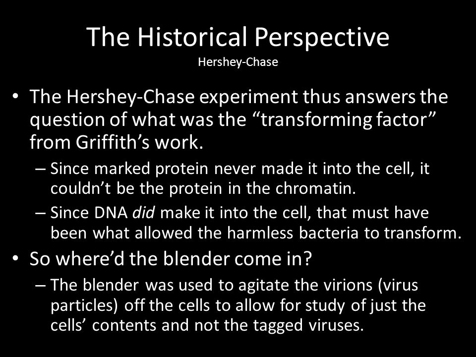 The Historical Perspective Hershey-Chase