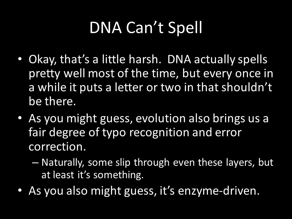 DNA Can't Spell