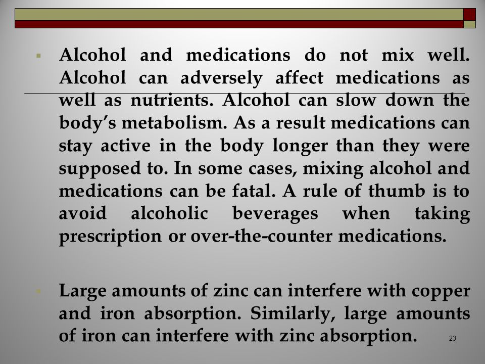 Alcohol and medications do not mix well