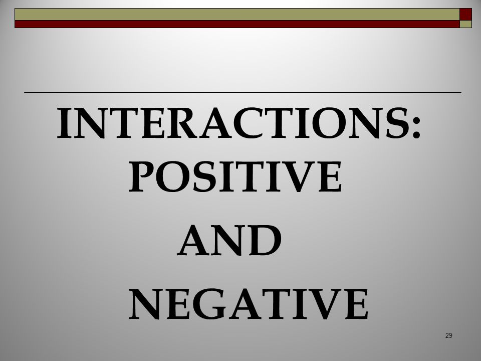 INTERACTIONS: POSITIVE
