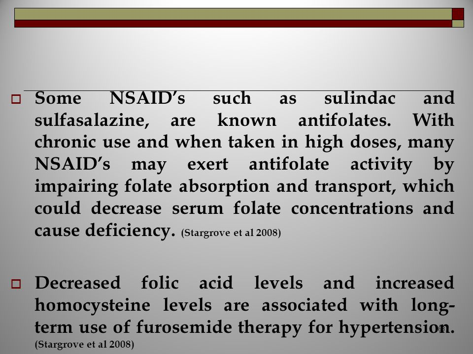 Some NSAID's such as sulindac and sulfasalazine, are known antifolates