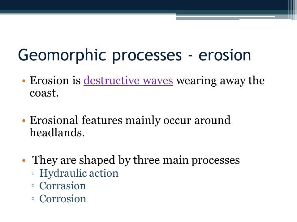 Geomorphic processes - erosion