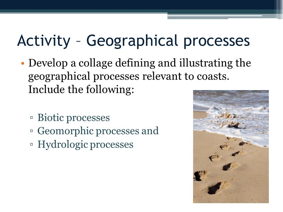 Activity – Geographical processes