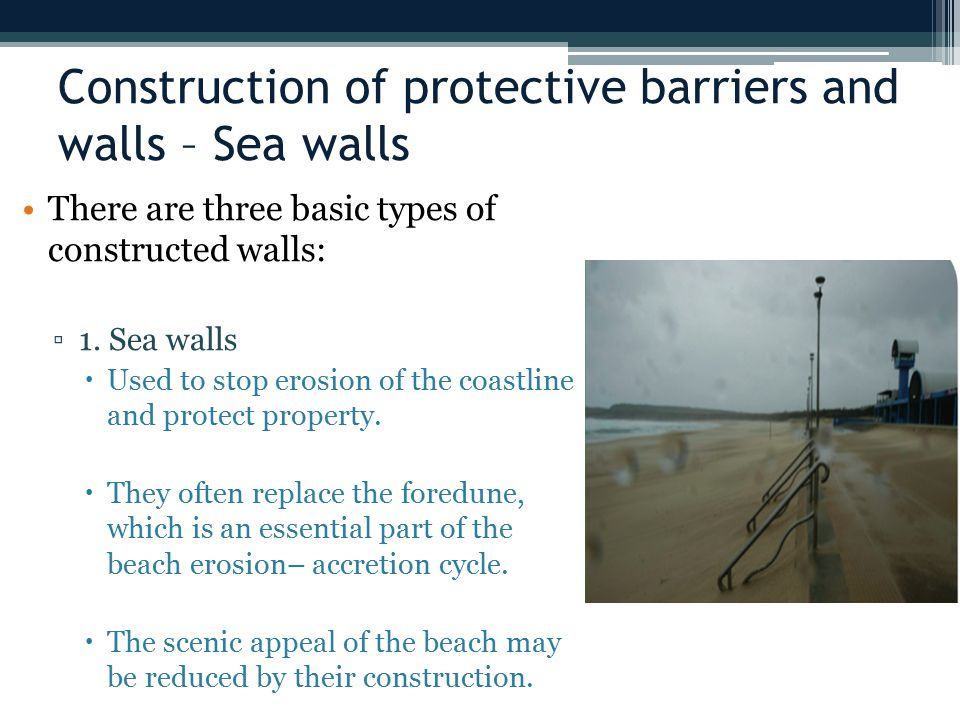Construction of protective barriers and walls – Sea walls