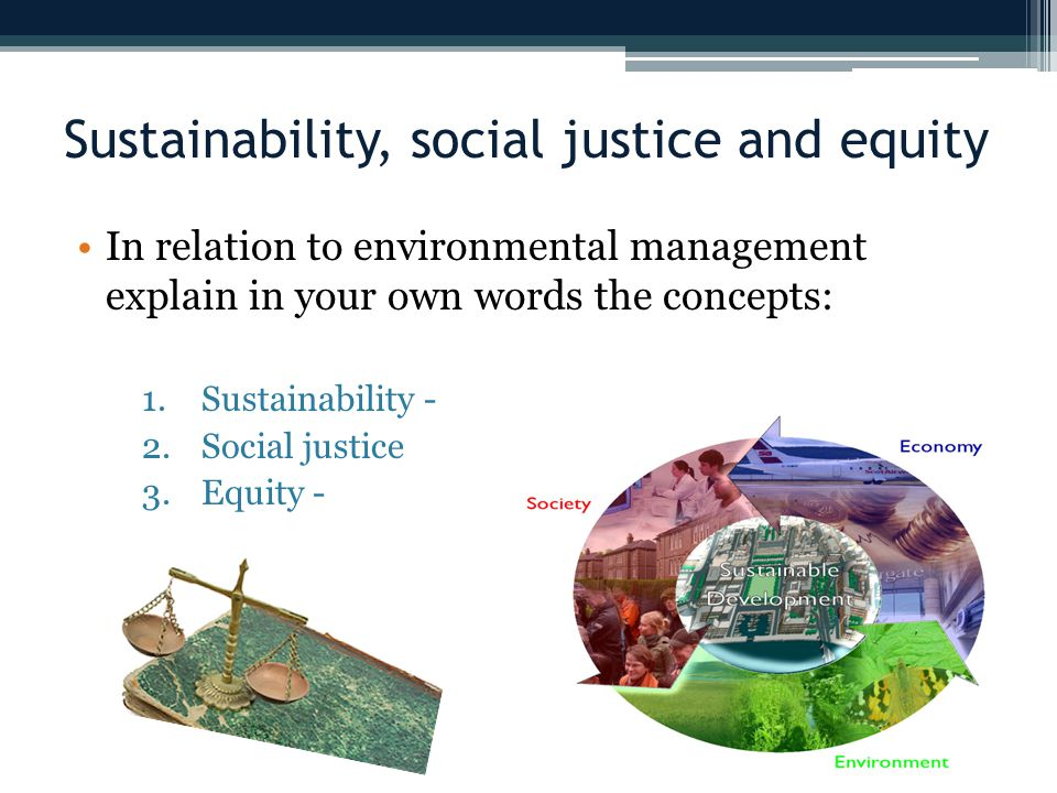 Sustainability, social justice and equity