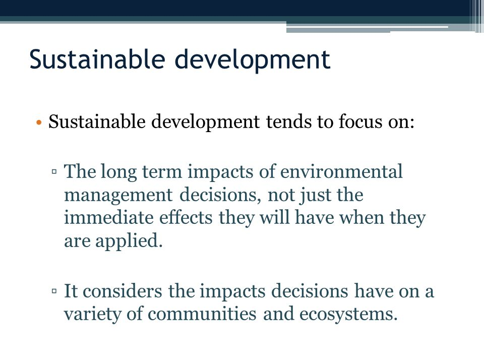 hrs impact on long term environmental sustainability Ecological impacts of economic activities degrade the ecological infrastructure needed to sustain long-term environmental sustainability.