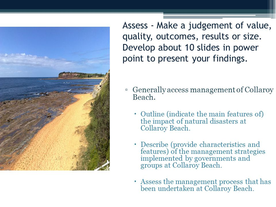 Assess - Make a judgement of value, quality, outcomes, results or size