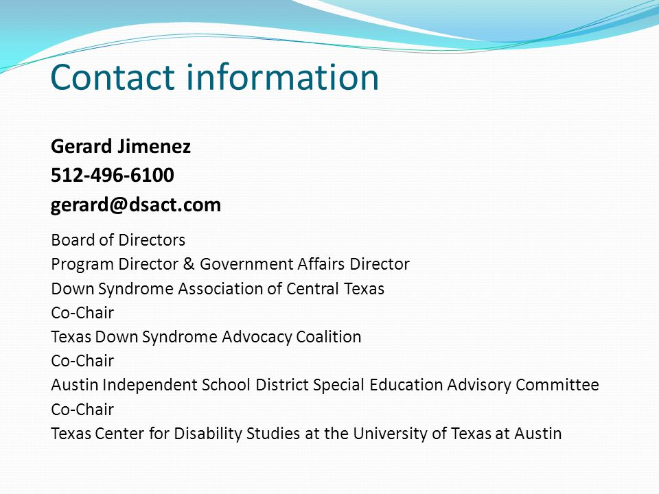 Contact information Gerard Jimenez. 512-496-6100. gerard@dsact.com. Board of Directors. Program Director & Government Affairs Director.