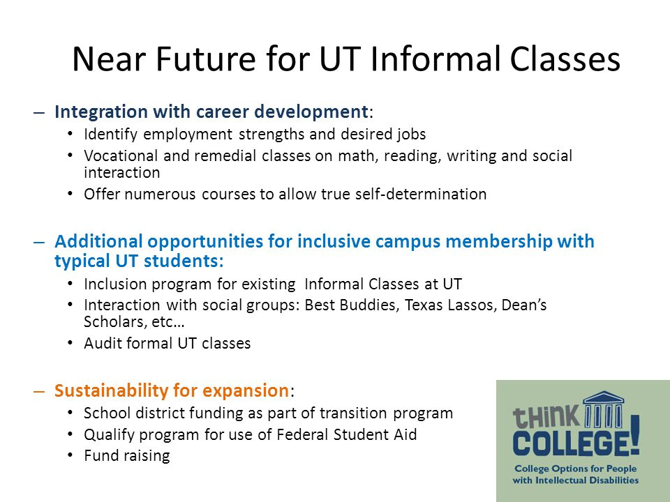 Near Future for UT Informal Classes
