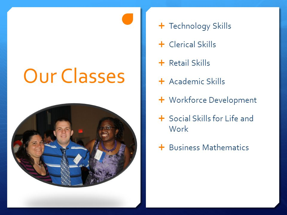 Our Classes Technology Skills Clerical Skills Retail Skills