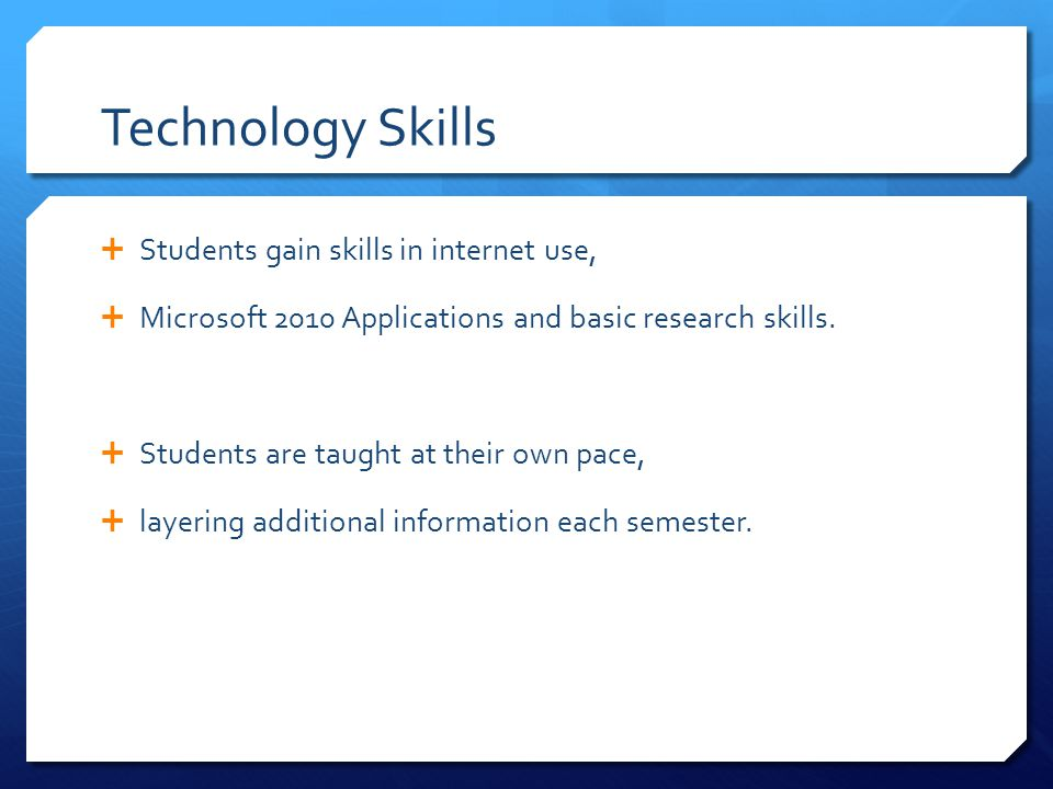 Technology Skills Students gain skills in internet use,