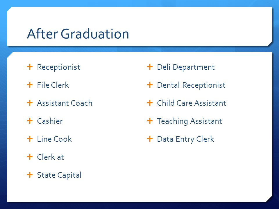 After Graduation Receptionist File Clerk Assistant Coach Cashier