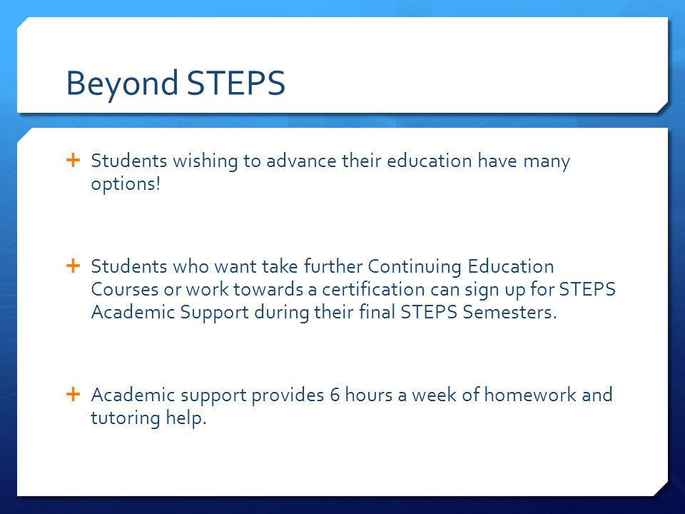 Beyond STEPS Students wishing to advance their education have many options!