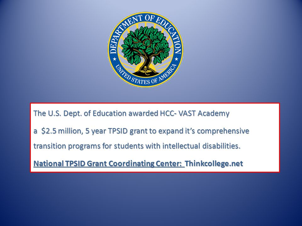 The U.S. Dept. of Education awarded HCC- VAST Academy