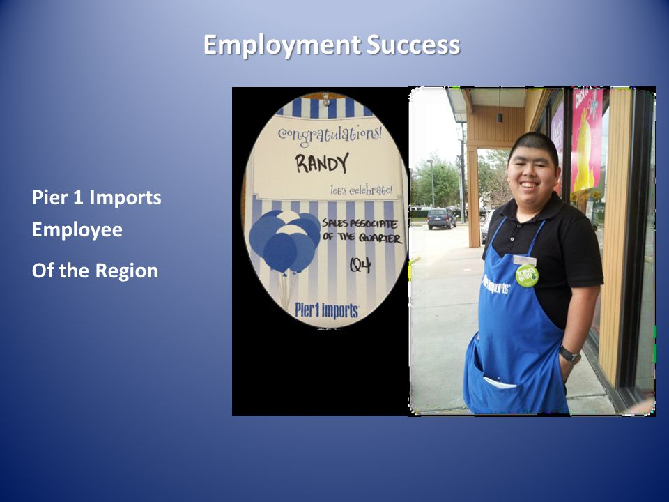 Employment Success Pier 1 Imports Employee Of the Region