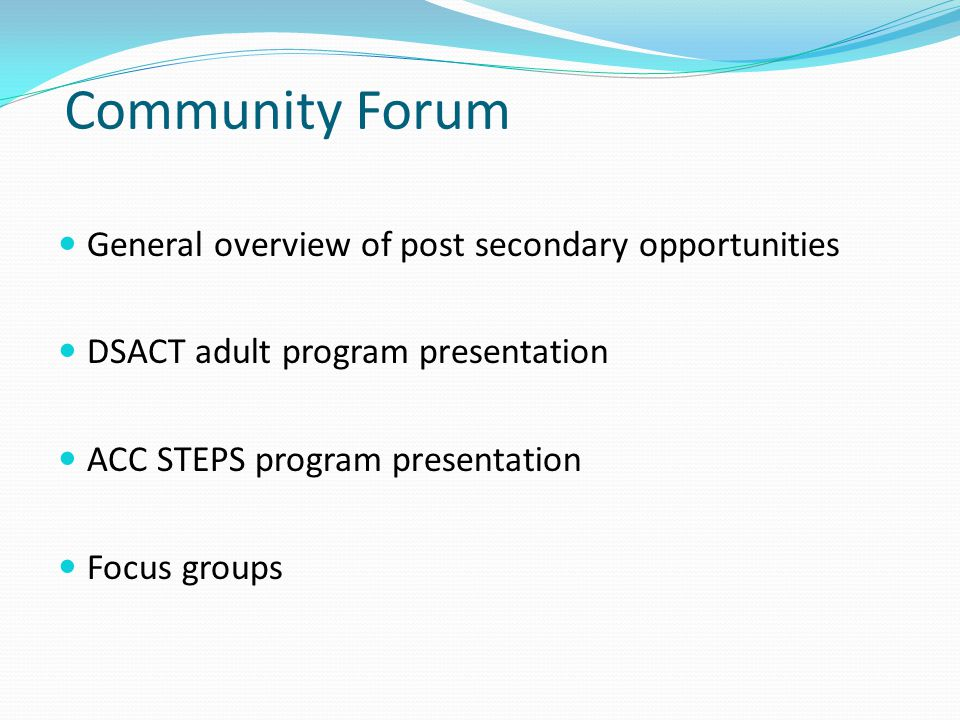 Community Forum General overview of post secondary opportunities