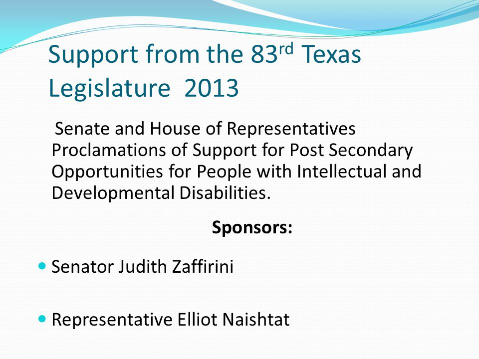 Support from the 83rd Texas Legislature 2013