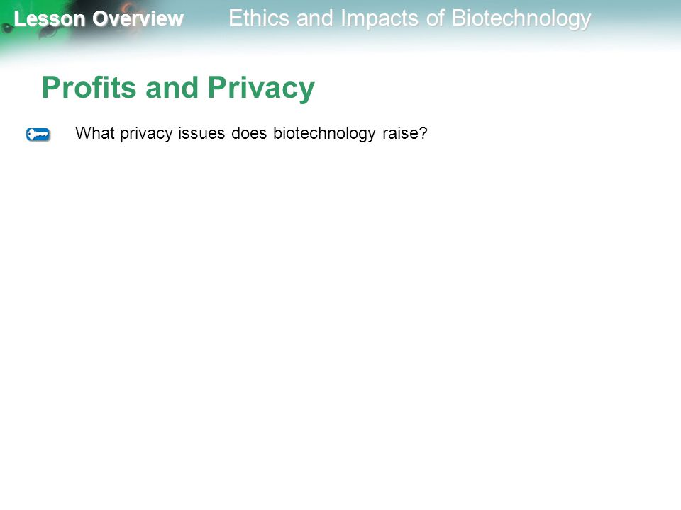 Profits and Privacy What privacy issues does biotechnology raise