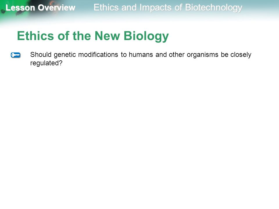 Ethics of the New Biology