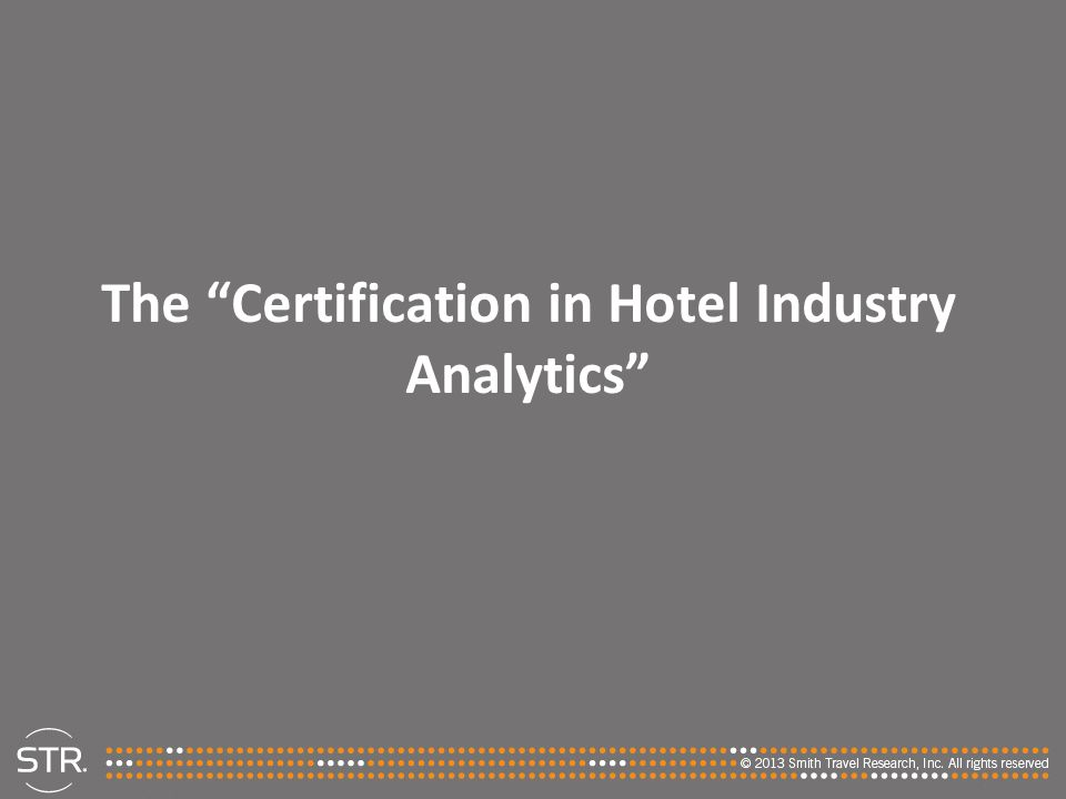 The Certification in Hotel Industry Analytics