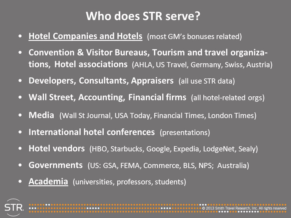 Who does STR serve Hotel Companies and Hotels (most GM's bonuses related)