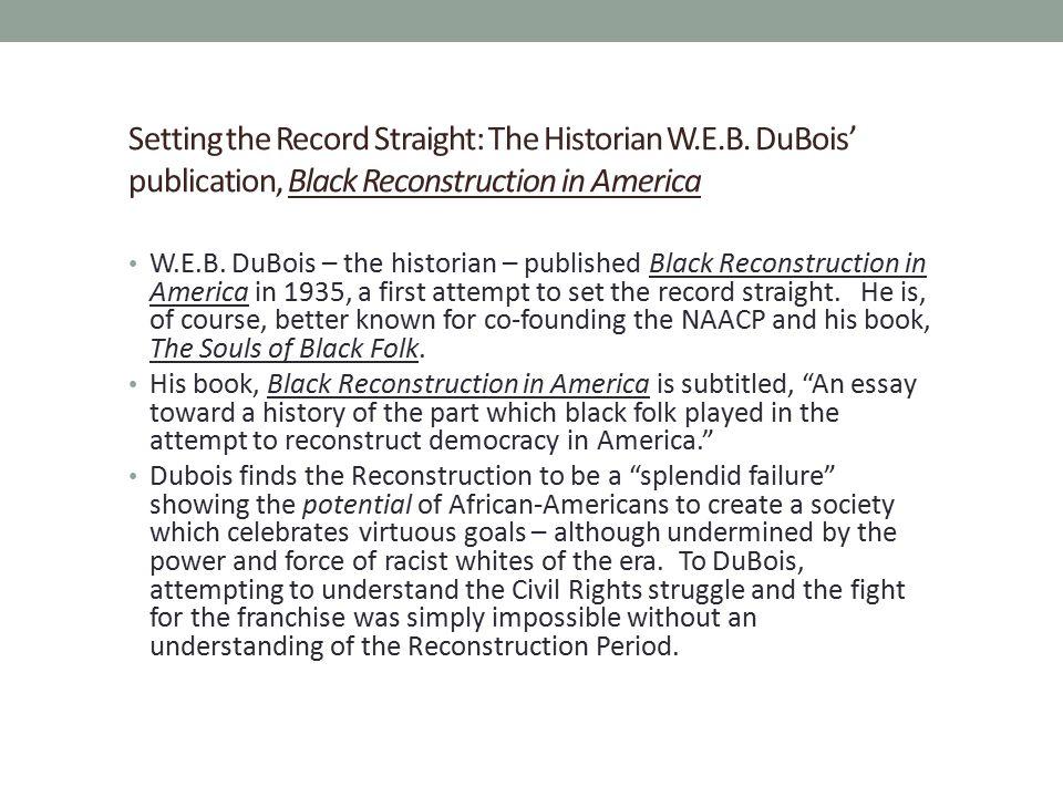 Setting the Record Straight: The Historian W. E. B