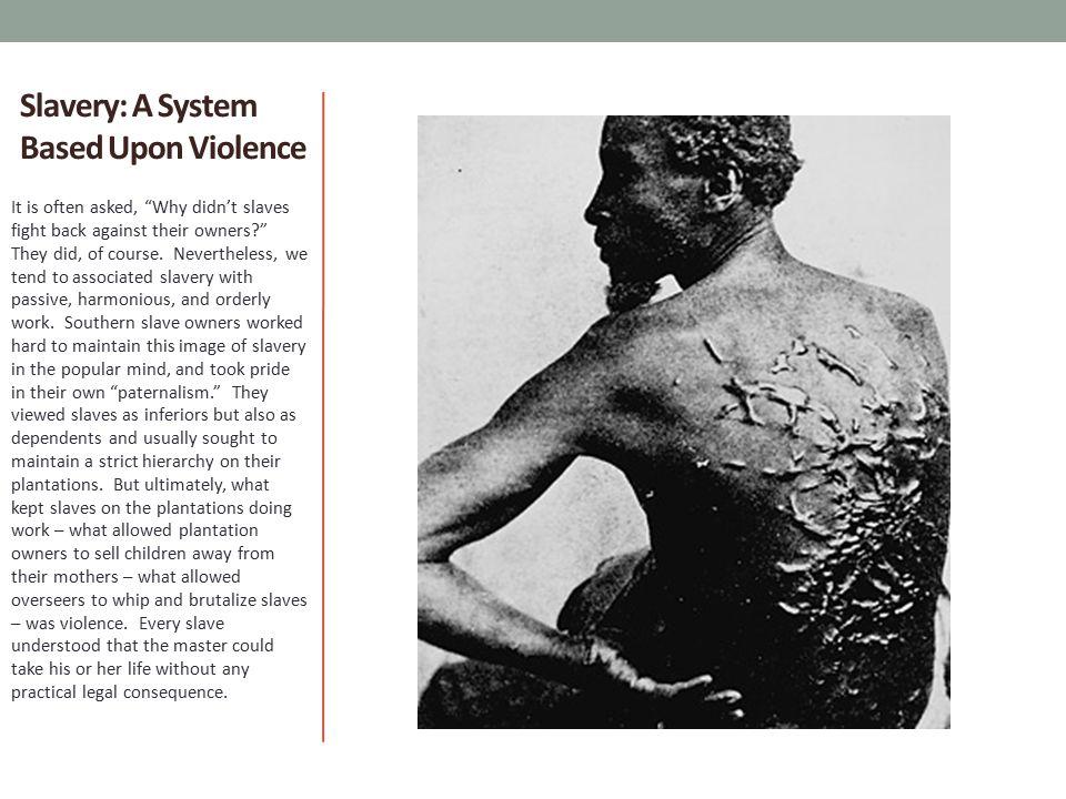 Slavery: A System Based Upon Violence