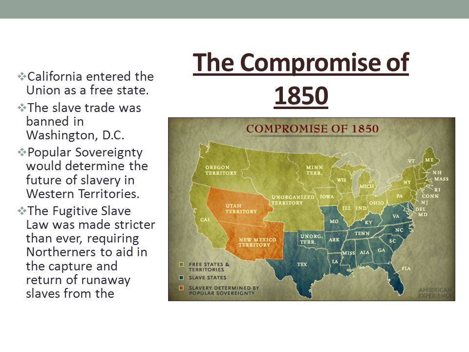 The Compromise of 1850 THE COMPROMISE: