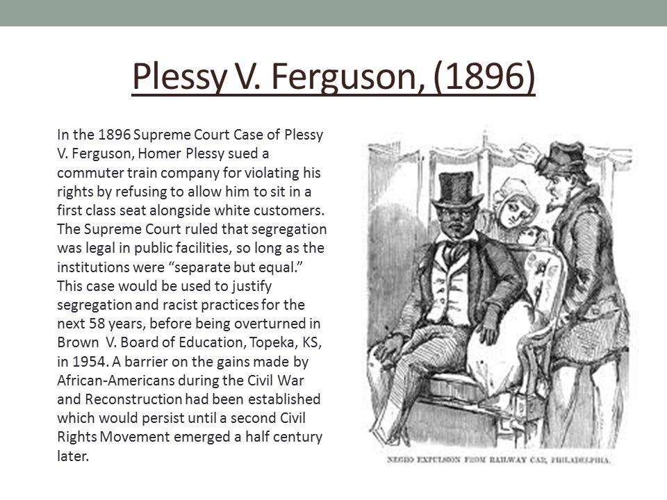 Plessy V. Ferguson, (1896)
