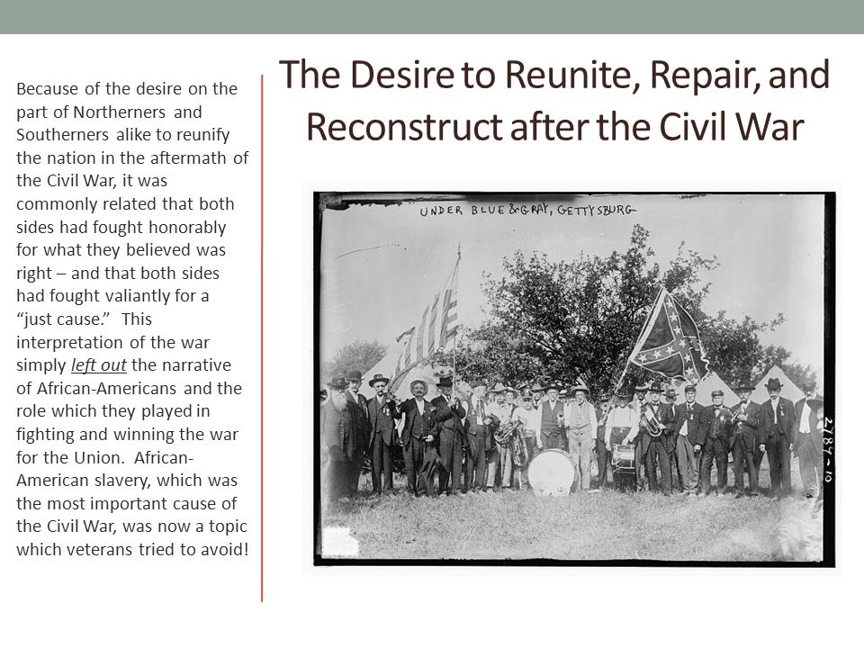 The Desire to Reunite, Repair, and Reconstruct after the Civil War