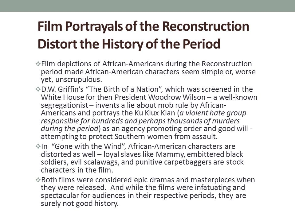 Film Portrayals of the Reconstruction Distort the History of the Period