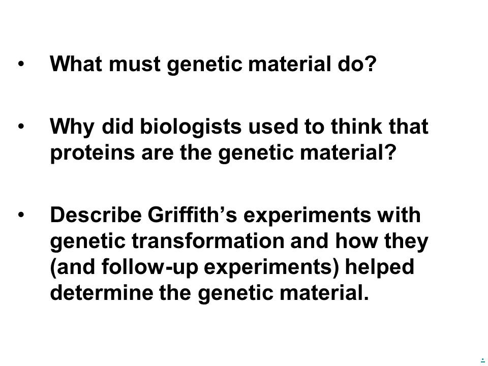 What must genetic material do
