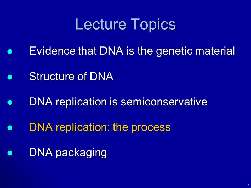Lecture Topics Evidence that DNA is the genetic material