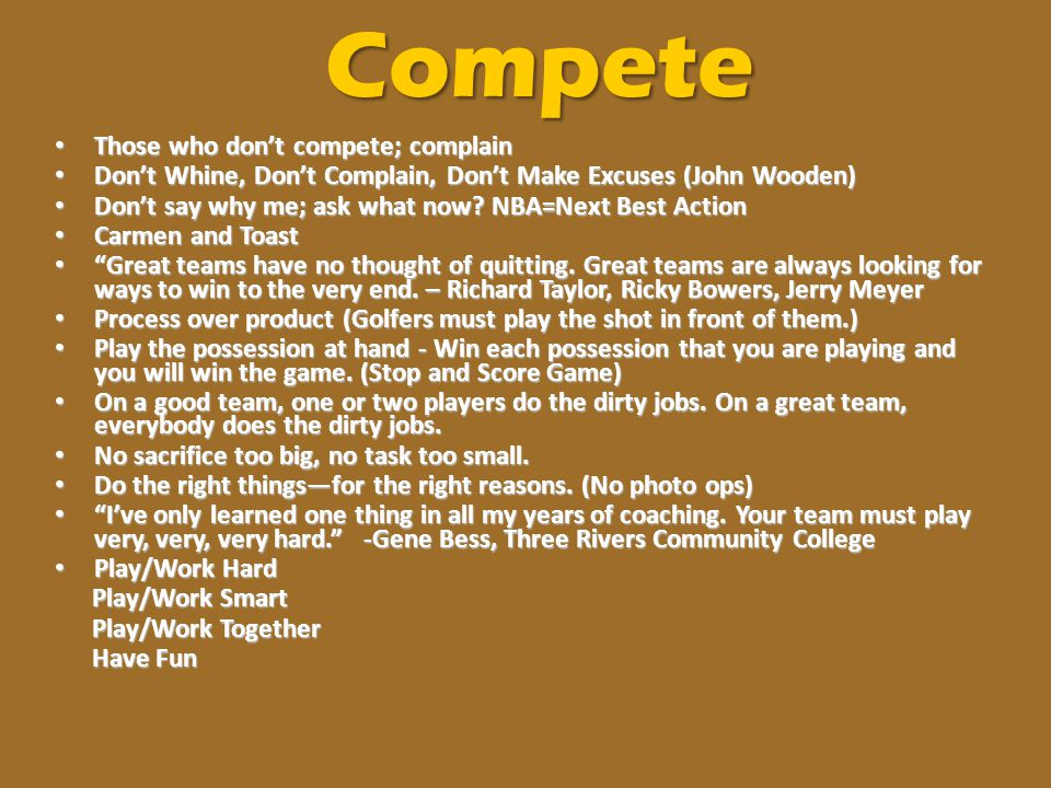 Compete Those who don't compete; complain
