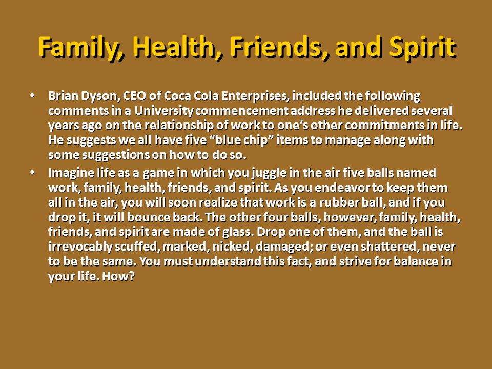 Family, Health, Friends, and Spirit