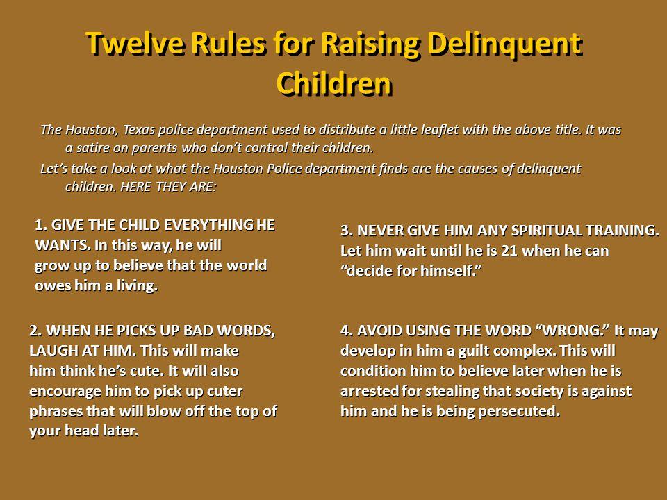 Twelve Rules for Raising Delinquent Children