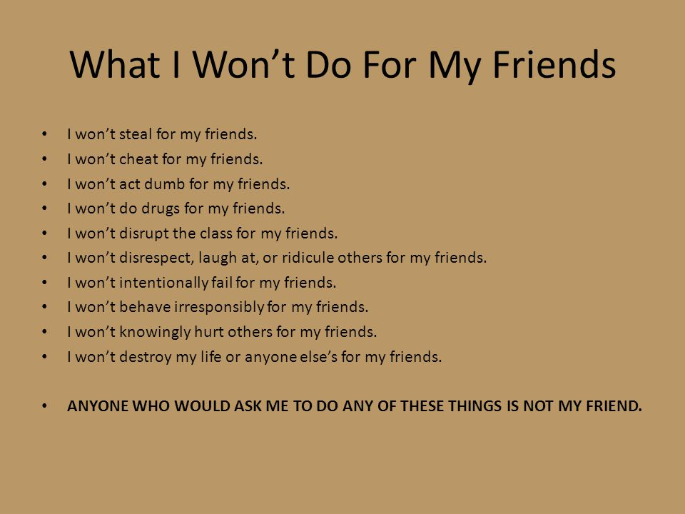 What I Won't Do For My Friends