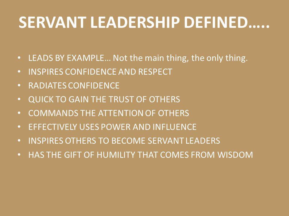 SERVANT LEADERSHIP DEFINED…..