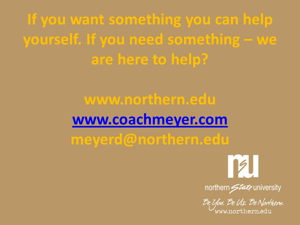 If you want something you can help yourself