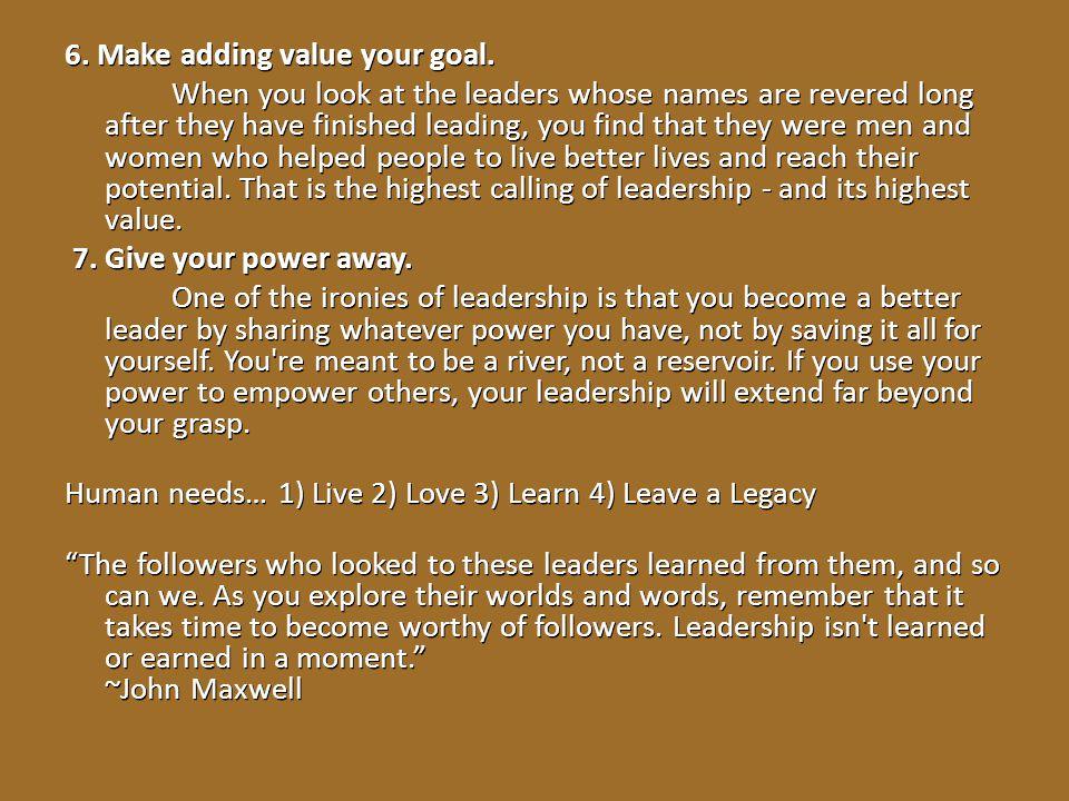 6. Make adding value your goal