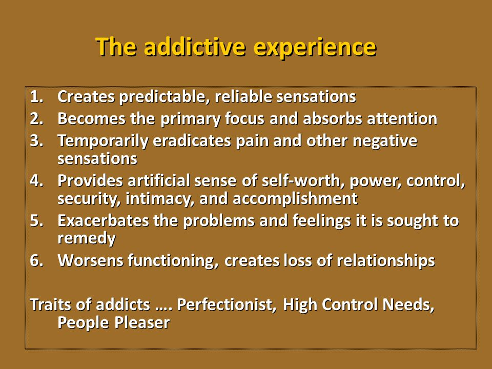 The addictive experience