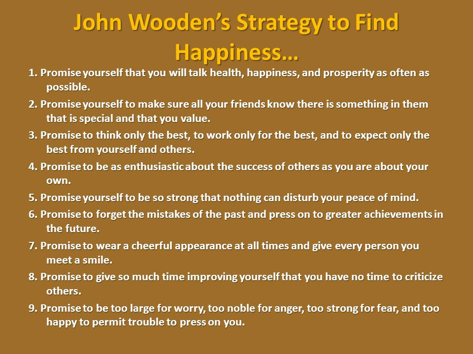 John Wooden's Strategy to Find Happiness…