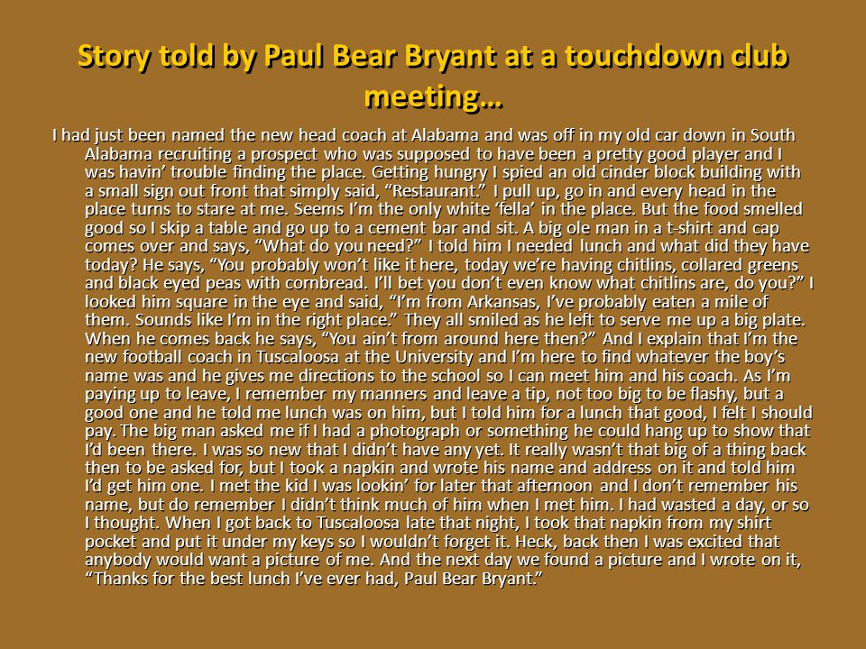 Story told by Paul Bear Bryant at a touchdown club meeting…