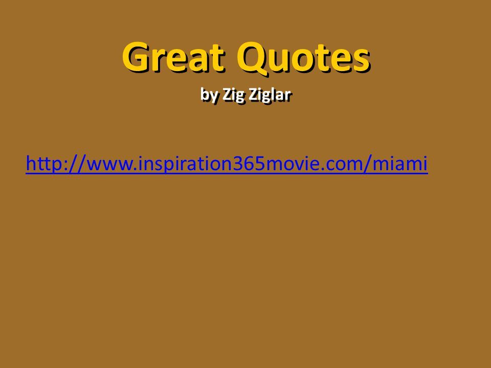 Great Quotes by Zig Ziglar