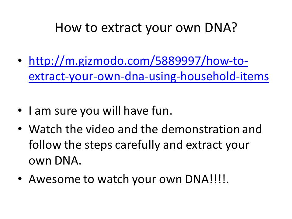 How to extract your own DNA