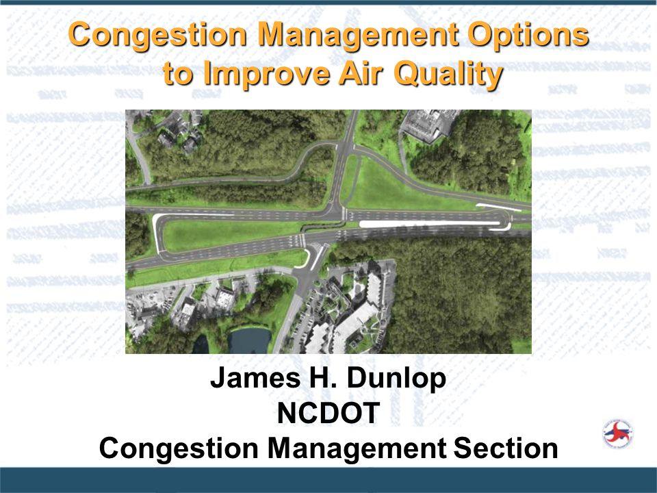 James H. Dunlop NCDOT Congestion Management Section