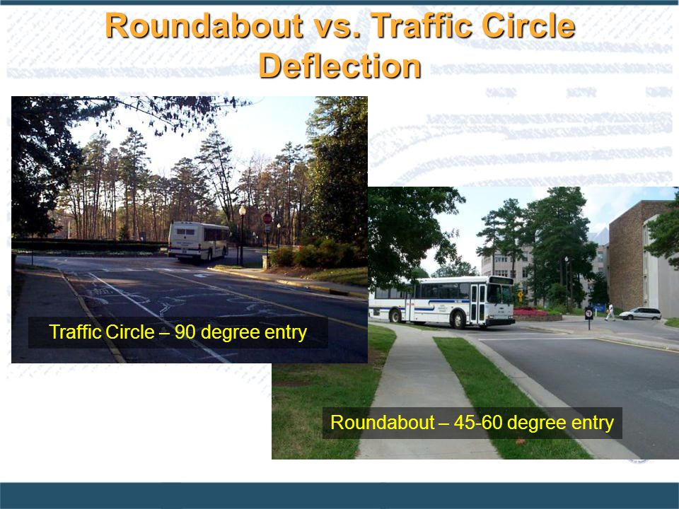 Roundabout vs. Traffic Circle Deflection