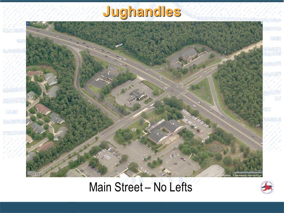 Jughandles Main Street – No Lefts